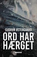 Ord har hærget - Gudrun Østergaard