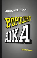 Populismin aika - Juha Herkman