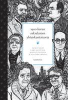 1900-luvun saksalainen yhteiskuntateoria - Miikka Pyykkönen,Ilkka Kauppinen,Olli-Pekka Moisio