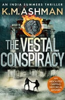 The Vestal Conspiracy - K.M. Ashman