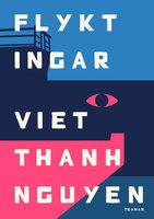 Flyktingar - Viet Thanh Nguyen