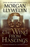 The Wind From Hastings - Morgan Llywelyn
