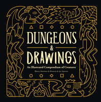 Dungeons and Drawings: An Illustrated Compendium of Creatures - Blanca Martínez de Rituerto, Joe Sparrow