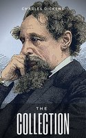 The Charles Dickens Collection - Charles Dickens