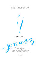 Projekt JONASZ - o. Adam Szustak