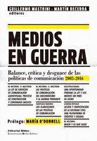 Medios en guerra - Guillermo Mastrini, Martín Becerra
