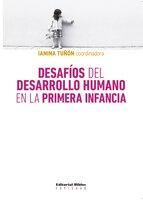 Desafíos del desarrollo humano en la primera infancia - Ianina Tuñón