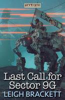 Last Call for Sector 9G - Leigh Brackett