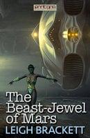 The Beast-Jewel of Mars - Leigh Brackett