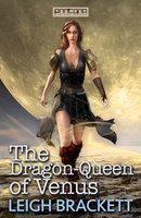 The Dragon-Queen of Venus - Leigh Brackett