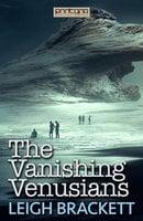 The Vanishing Venusians - Leigh Brackett