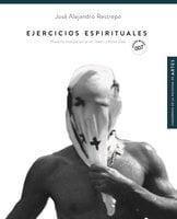Ejercicios espirituales - Alejandro Jaramillo Hoyos