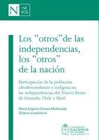 """Los """"otros"""" de las independencias, los """"otros"""" de la nación - María Eugenia Chaves"""