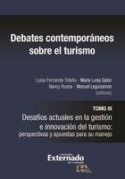 Debates contemporáneos sobre el turismo - Luisa Fernanda Tribiño, María Luisa Galán, Nancy Rueda, Manuel Leguizamón