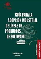 Guía para la adopción industrial de líneas de productos de software - Raúl Mazo