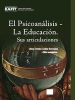 El Psicoanálisis – La Educación. Sus articulaciones - Ulises Orestes Cuéllar