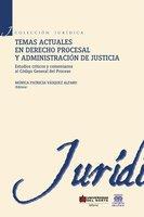 Temas actuales en derecho procesal y administración de justicia - Monica Vasquez