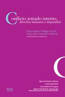 Conflicto armado interno, derechos humanos e impunidad - María José González Ordovás, Gloria María Gallego García