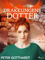 Den magiska falken 4: Drakkungens dotter - Peter Gotthardt