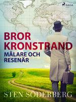 Bror Kronstrand: målare och resenär - Sten Söderberg