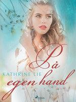 På egen hand - Kathrine Lie