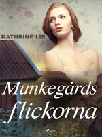 Munkegårdsflickorna - Kathrine Lie