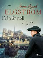 Från år noll - Anna Lenah Elgström