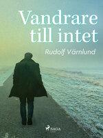 Vandraren till intet - Rudolf Värnlund