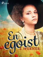 En egoist - E. Werner