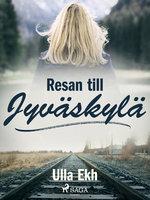 Resan till Jyväskylä - Ulla Ek