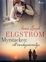 Myrstacken: ett vardagsäventyr - Anna Lenah Elgström