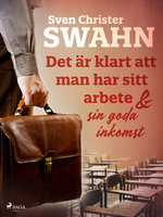 Det är klart att man har sitt arbete och sin goda inkomst - Sven Christer Swahn