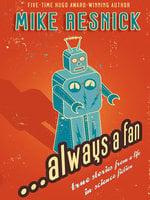 ...Always a Fan - Mike Resnick