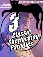 3 Sherlockian Parodies - John Kendrick Bangs