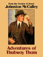 Adventures of Thubway Tham - Johnston McCulley
