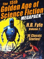 The 15th Golden Age of Science Fiction Megapack - H. B. Fyfe
