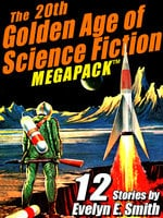 The 20th Golden Age of Science Fiction Megapack: Evelyn E. Smith - Evelyn E. Smith
