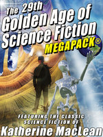 The 29th Golden Age of Science Fiction Megapack: Katherine MacLean - Katherine MacLean