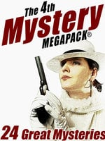 The 4th Mystery Megapack - Edgar Rice Burroughs, John Gregory Betancourt, Rufus King, Vincent McConnor, Stephen Wasylyk