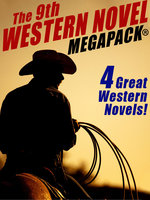 The 9th Western Novel Megapack - Dane Coolidge, William Colt MacDonald, Grant Taylor, Evan Hall