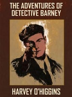 The Adventures of Detective Barney - Harvey O'Higgins
