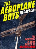 The Aeroplane Boys Megapack - Ashton Lamar