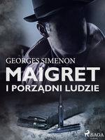 Maigret i porządni ludzie - Georges Simenon