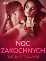 Noc zakochanych - opowiadanie erotyczne - Katja Slonawski