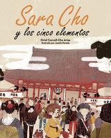 Sara Cho y los cinco elementos - Oriol Corcoll-Cho Arias