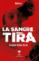 La sangre tira - Claudia Readi Silva
