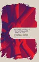 Diálogos abiertos y anticipaciones terapéuticas - Tom Erik Arnkil, Jaako Seikkula