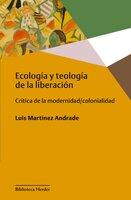Ecología y teología de la liberación - Luis Martínez Andrade