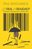 ¿Es real la realidad? - Paul Watzlawick