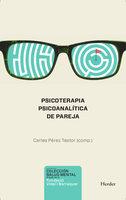 Psicoterapia psicoanalítica de pareja - Carles Pérez Testor
